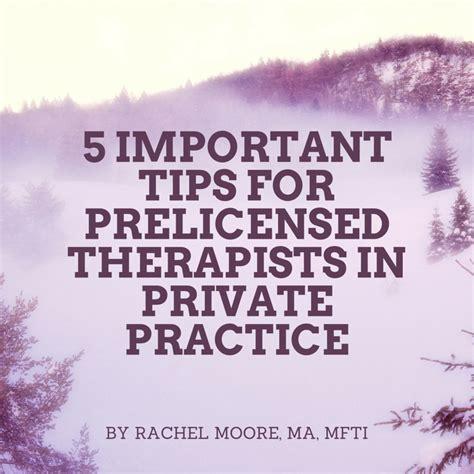 5 Important Tips For Prelicensed  Private Practice Kickstart