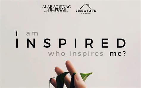 INSPIRED: Who inspires you?   Agimat: Sining at Kulturang ...
