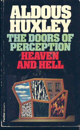 the doors of perception the doors of perception heaven and hell by aldous huxley
