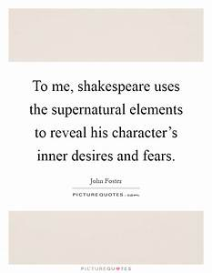 To me, shakespe... Supernatural Element Quotes