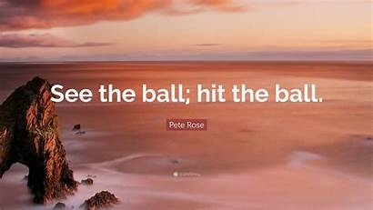 Ball Hit Pete Rose Quote Wallpapers Quotefancy