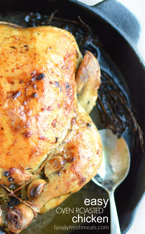 easy oven roasted chicken family fresh meals