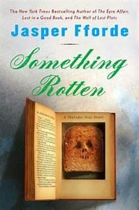 Something Rotten (Thursday Next, book 4) by Jasper Fforde