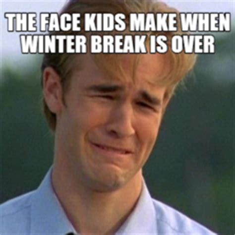 Winter Break Meme - memes com ikeeta jackson user uploads