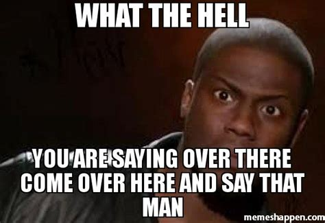 Hell Memes - what the hell man meme image memes at relatably com
