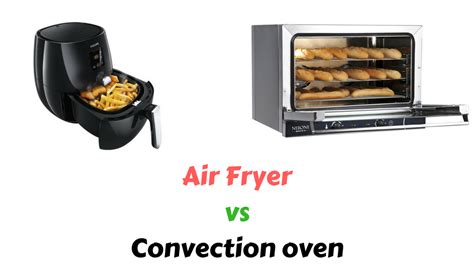 fryer air oven convection vs does difference