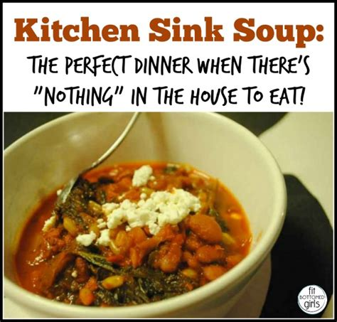 kitchen sink soup kitchen sink soup is my healthy soup speciality 2893