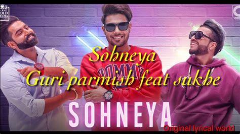 Download Sohneya Full Lyrics Song Guri Feat Sukhe Parmish