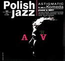 Komeda Quintet - Astigmatic (Vinyl, LP, Album, Reissue ...