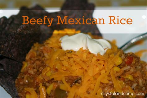 beef recipes easy easy recipes beefy mexican rice a family recipe crystalandcomp com