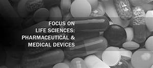 Focus on Life Sciences - Pharmaceutical & Medical Devices ...