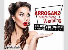 Arroganz Sprüche Werbung und Selbstvertrauen SprücheSuche