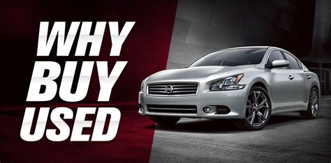 Buy Used by Why Buy A Used Or Certified Pre Owned Vehicle At Downey Nissan