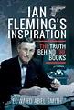 Ian Fleming's Inspiration de Edward Abel Smith - Archivo 007