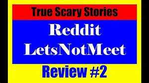 True Scary Stories From Reddit Letsnotmeet Video Review  2