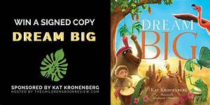 Dream Big, by Kat Kronenberg Book Giveaway : The Childrens ...