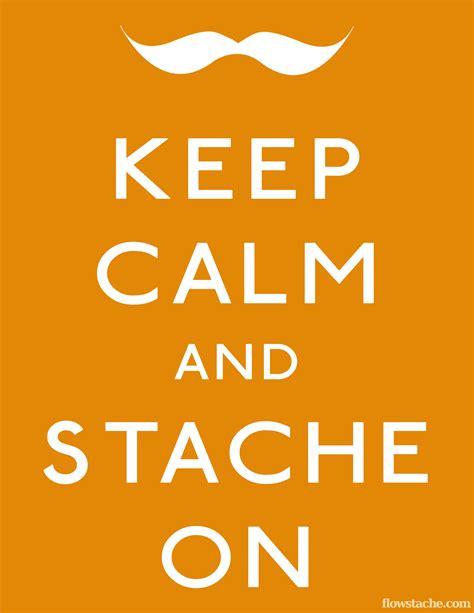 Keep Calm Know Your Meme - keep calm and stache on keep calm and carry on know your meme