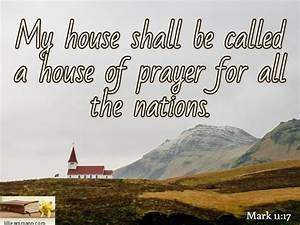 My House Shall Be Called A House Of Prayer For All The
