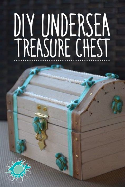 diy undersea treasure chest living porpoisefully