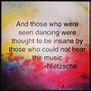 Those Who Were Seen Dancing | Nietzsche quotes, Dance ...