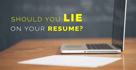 Lying On Your Resume by Should You Lie On Your Resume Freshgigs Ca