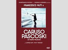 Caruso Pascoski di padre polacco Film 1988