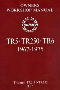 Triumph Tr5 Tr250 Tr6 1967 1975 Service Repair Manual