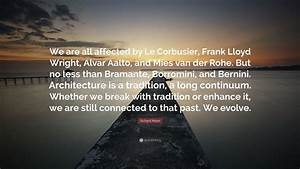 Richard Meier Q... Break With Tradition Quotes