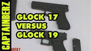 Glock 19 Versus Glock 17 - YouTube