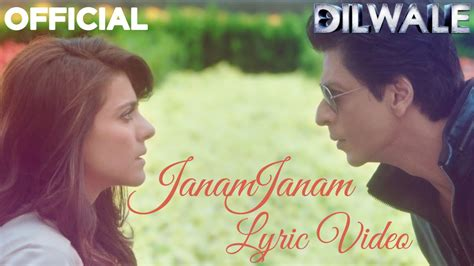 Janam Janam Lyrics By Arijit Singh, Antara Mitra Dilwale