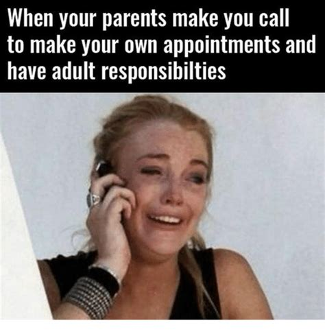 Make Your Own Facebook Meme - when your parents make you call to make your own appointments and have adult responsibilties