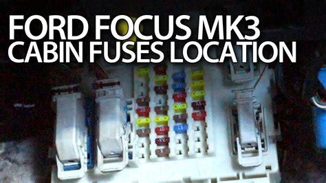 ford focus mk cabin fuses location fusebox bcm module