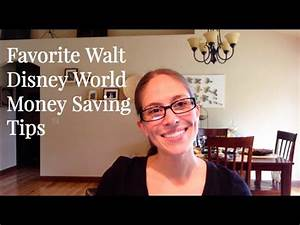 Favorite Walt Disney World Money Saving Tips - YouTube