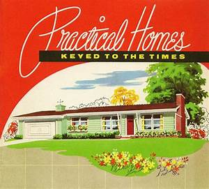 Practical Homes - Keyed to the Times 40s 50s 60s & 70s