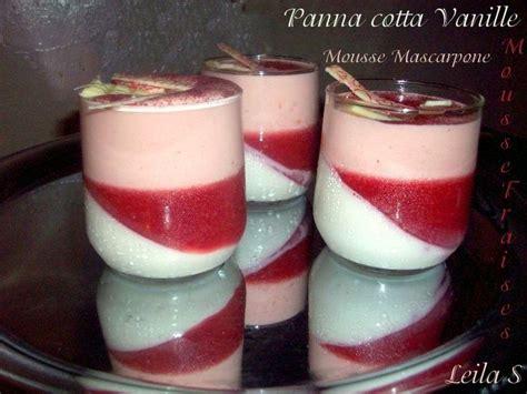 panna cotta vanille et mousse fraises mascarpone recette