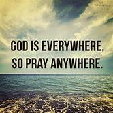 god-is-everywhere-so-pray-anywhere