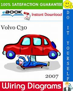 2007 Volvo C30 Wiring Diagram