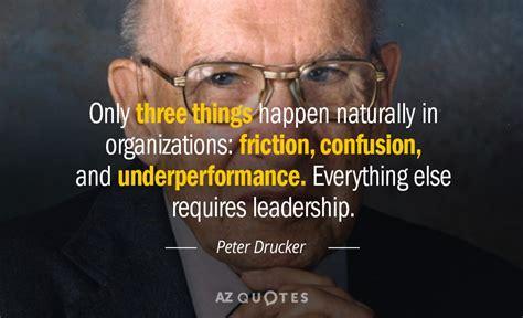peter drucker quote    happen naturally