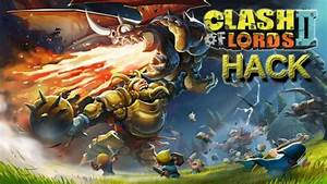 Clash Of Lords 2 Hack Unlimited Gold Ring Jewels 2018