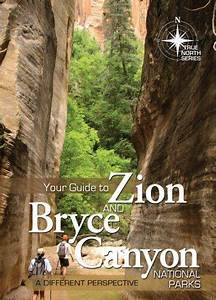 Your Guide To Zion  U0026 Bryce Canyon
