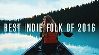 Best Indie Folk of 2016 - YouTube