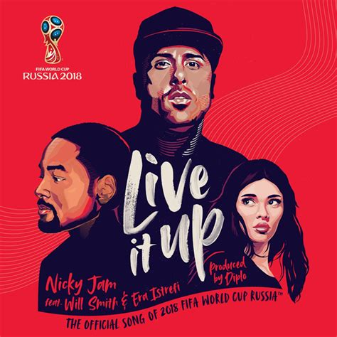 'Live It Up' By Nicky Jam (Feat. Will Smith & Era Istrefi ...