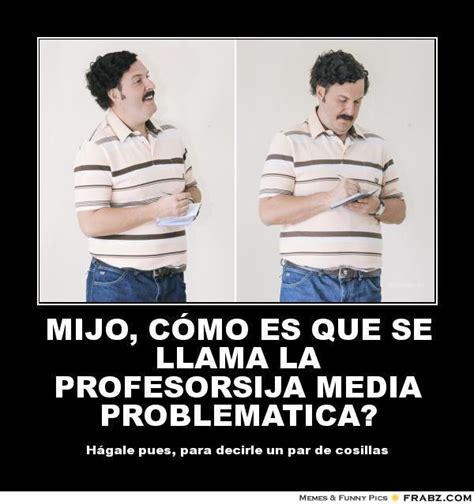 Pablo Escobar Memes - memes de pablo escobar holidays oo
