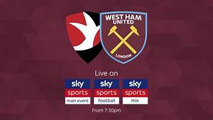 Watch the Hammers take on Cheltenham live on Sky Sports ...