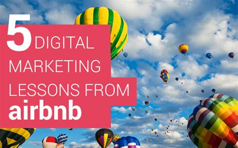 digital marketing lessons 5 digital marketing lessons from airbnb