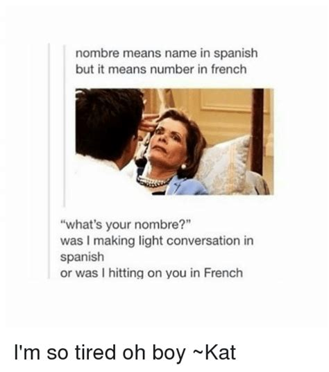 What Does Meme Mean In French - nombre means name in spanish but it means number in french what s your nombre was l making