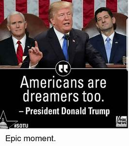 Americans Are Dreamers Too A-President Donald Trump NEWS ...
