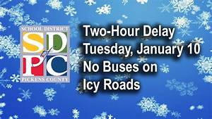 2-Hour Delay January 10 - Pickens County School District