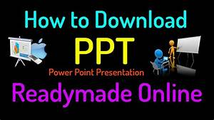 How To Download Ppt  Power Point Presentation  Easy