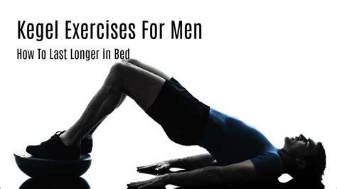 2008 how do i last longer in bed kegel exercises for defenderauto info